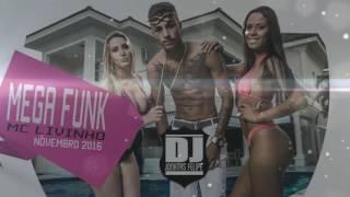 Mega Medley MC LIVINHO Novembro 2016 (DJ Jonatas Felipe)