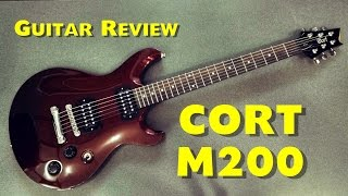 CORT M200 BRM  - Review Guitar 235$