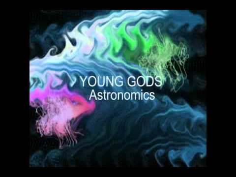 the-young-gods-astronomic-dynamindportugal
