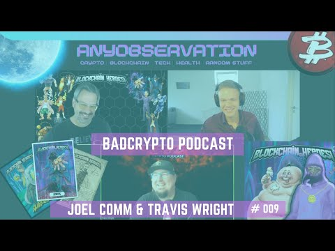 Anyobservation | #009 | Joel Comm & Travis Wright | Badcrypto podcast & Blockchain heroes