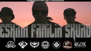 ESKINA FAMILIA SKUAD - ONE SHOT (VIDEO OFICIAL 2017)