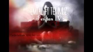 Emtal feat Temmuz - Feriiftan 4 (Diriliş)(2014)
