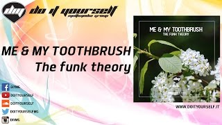 ME & MY TOOTHBRUSH - The funk theory [Official]