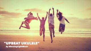 Happy and Fun Background Music   Upbeat Ukulele