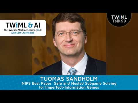 Tuomas Sandholm Interview - Solving Imperfect-Information Games - NIPS '17 Best Paper