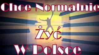 mc.WTK  - Chce Normalnie Żyć W Polsce