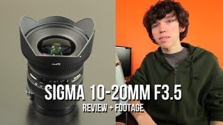 Sigma 10-20mm F3.5 Lens Review + Footage