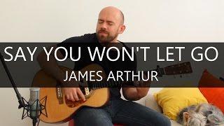 Say you won't let go (James Arthur) - Fingerstyle Acoustic Guitar Solo Cover
