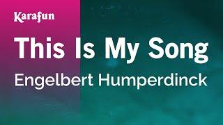 Karaoke This Is My Song - Engelbert Humperdinck *
