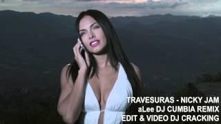Travesuras - Nicky Jam REMIX CUMBIA aLee DJ (DJ CRACKING INTRO & VIDEO)