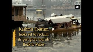 Kashmir Tourism looks set to reclaim its past glory, tourists flock to Valley - ANI News