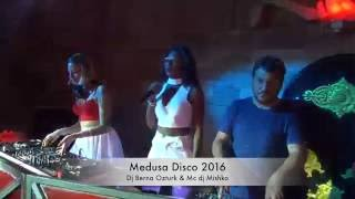 Medusa Disco,Opening party 2016.Dj Berna Ozturk  feat Mc Mishka