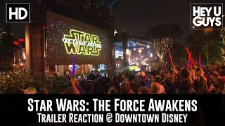 Star Wars: The Force Awakens Trailer Fan Reaction at Downtown Disney
