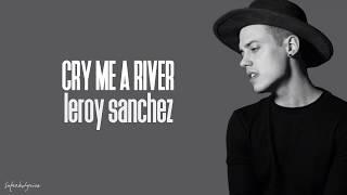 Leroy Sanchez - Cry Me A River (Lyrics)