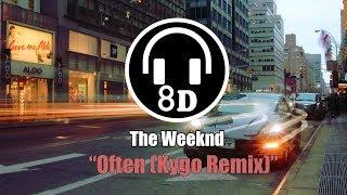 The Weeknd - Often (Kygo Remix) (8D AUDIO) 🎧 USE HEADPHONES 🎧