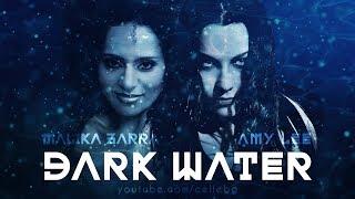 AMY LEE feat. MALIKA ZARRA - DARK WATER fanvideo