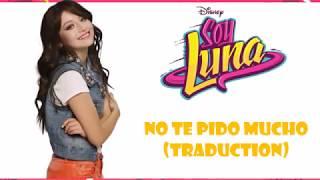 Soy Luna 2 - No te pido mucho (Traduction)