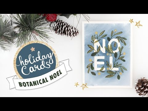 Botanical Watercolour Noel Card Tutorial |  2018 Holiday Card Series