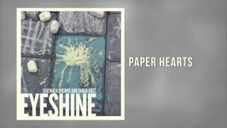 Eyeshine - Paper Hearts