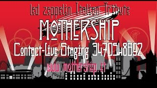 Mothership Led Zeppelin Tribute 2017