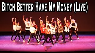 """BITCH BETTER HAVE MY MONEY"" - Rihanna LIVE (Dance) 