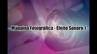 Máquina Fotográfica / 1# Efeito Sonoro