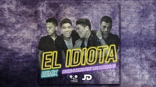 """El Idiota """"Remix"""" Mario y Boris feat Los K Morales (Audio)"""