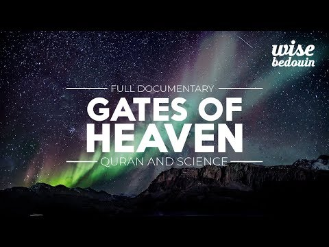 Gates of Heaven - Quran And Science (Documentary)