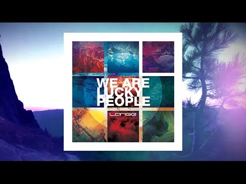 lange-we-are-lucky-people-original-mix-langetv