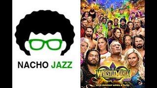 Nacho Jazz Análisis WWE WrestleMania 34