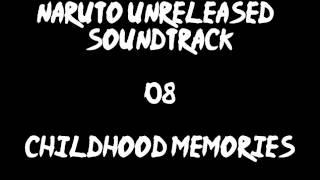 Naruto Unreleased Soundtrack - Childhood Memories (REDONE)