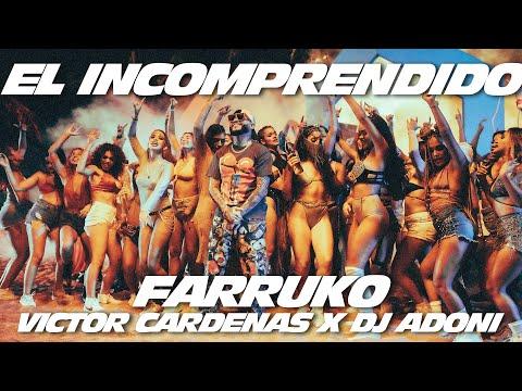 Farruko, Victor Cardenas, Dj Adoni – El Incomprendido (Official Video)