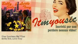 Bobby Solo, Little Tony - Una Lacrima Sul Viso