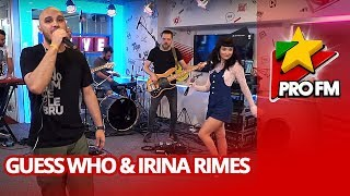 Guess Who - Cupidon (feat. Irina Rimes) | ProFM LIVE Session