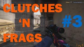 CSGO - Clutches 'n Frags #3