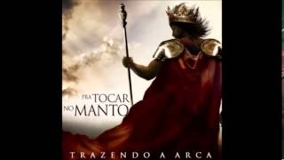 Trazendo a Arca - Pra tocar no Manto - Instrumental - ThyTe