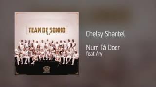 Chelsy Shantel - Num Tá Doer feat Ary [Áudio]