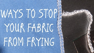 HOW TO STOP YOUR FABRIC FROM FRAYING - 4 EASY WAYS