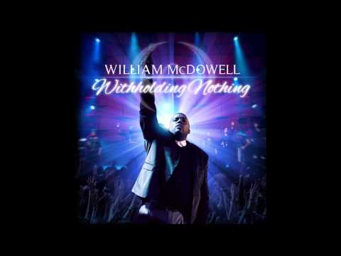 william-mcdowell-withholding-nothing-global-gospel-group