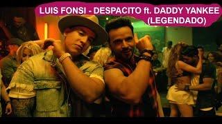 Luis Fonsi - Despacito ft. Daddy Yankee (Legendado/Tradução)
