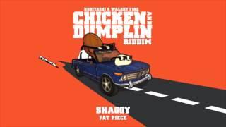 Shaggy - Fat Piece (Kubiyashi, Walshy Fire) | Chicken and Dumplin Riddim