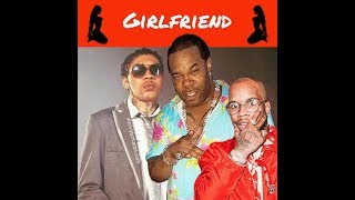 🔥🔥🔥 Busta Rhymes Ft. Vybz Kartel & Tory Lanez - Girlfriend [Official Audio] Aug 2017 🔥🔥🔥
