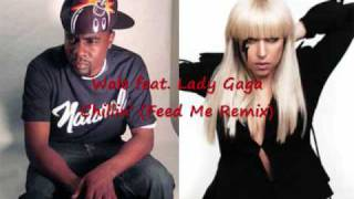 Wale feat. Lady Gaga - Chillin' (Feed Me Remix)