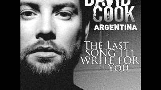 David Cook - The Last Song I'll Write for You [New Song]