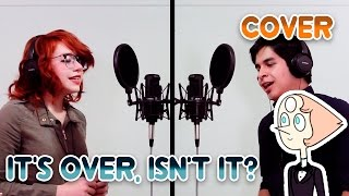 It's Over Isn't It? - Steven Universe | Cover - Caminos Cruzados ft. Brigitte Grey