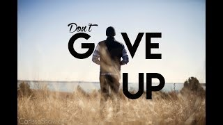 DON'T GIVE UP! (Trent Shelton)
