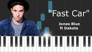"Jonas Blue - ""Fast Car"" Piano Tutorial - Chords - How To Play - Cover"
