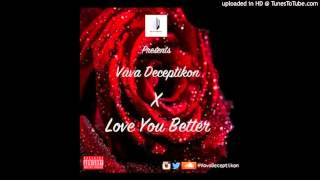 Vava Deceptikon - Love You Better.Mp3