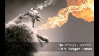 The Prodigy ► Breathe ◄ (Dark Energize Remix)