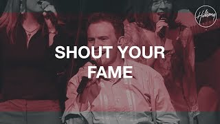 Shout Your Fame - Hillsong Worship